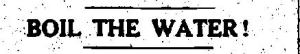 Newspaper Auburn NY Citizen 9 May 1908 Boil the WAter